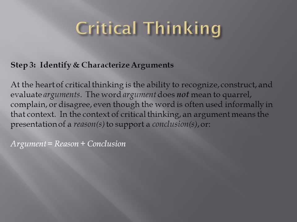 Critical Thinking Step 3: Identify & Characterize Arguments