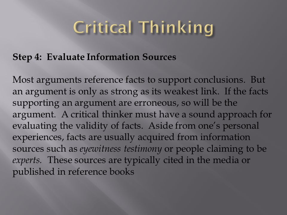 Critical Thinking Step 4: Evaluate Information Sources