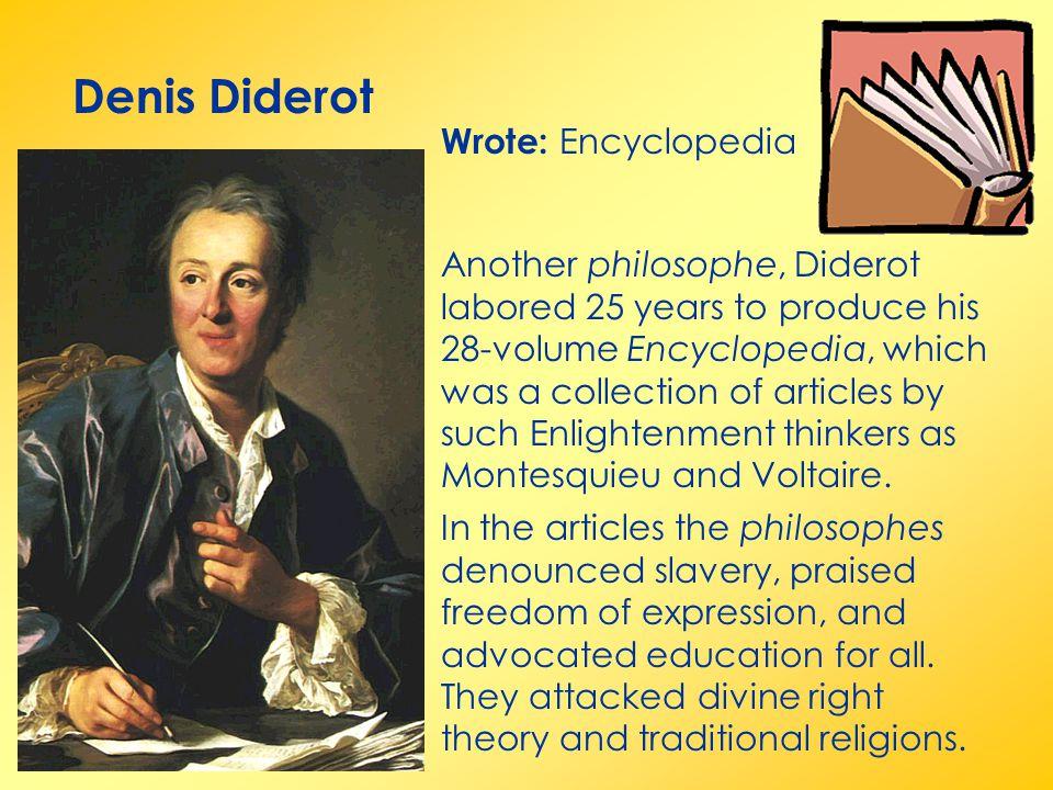 Denis Diderot Wrote: Encyclopedia