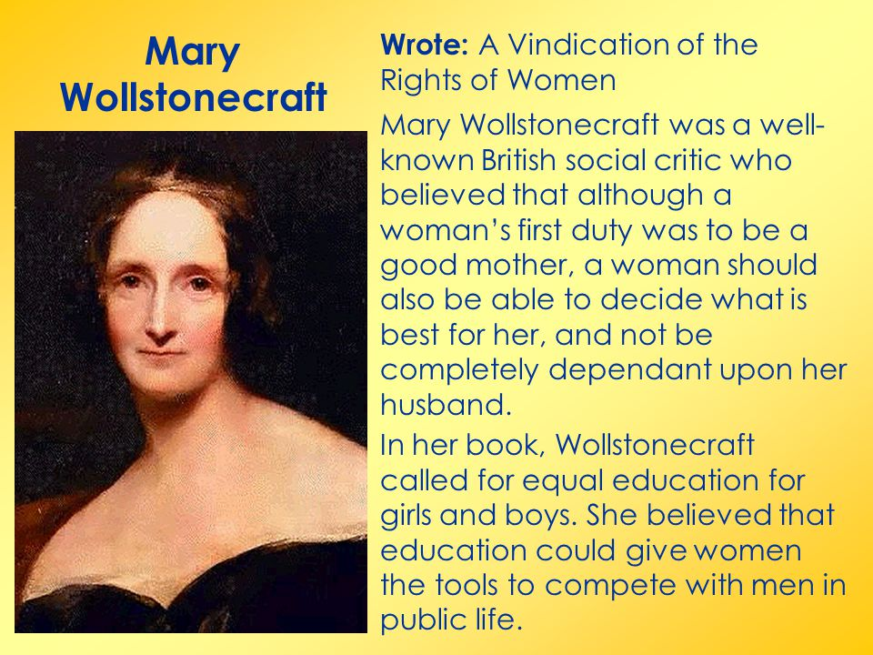 the benefits of equal education in a vindication of the rights of woman by mary wollstonecraft (1790), and mary wollstonecraft seen in documents such as a vindication of the rights of woman and a declaration female education rights.