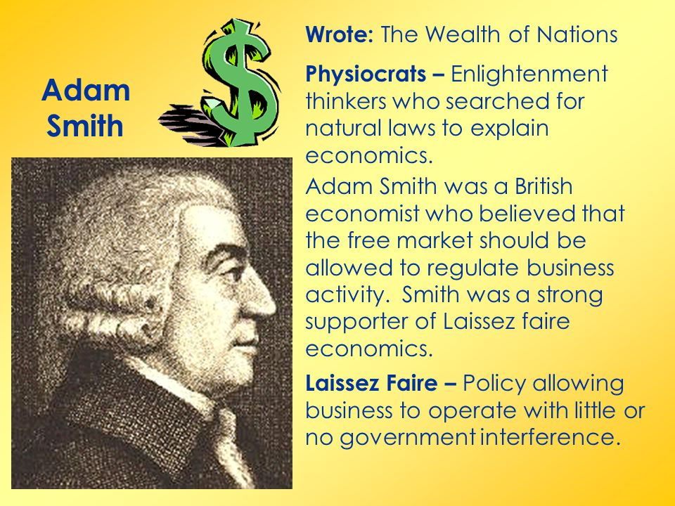 Adam Smith Wrote: The Wealth of Nations