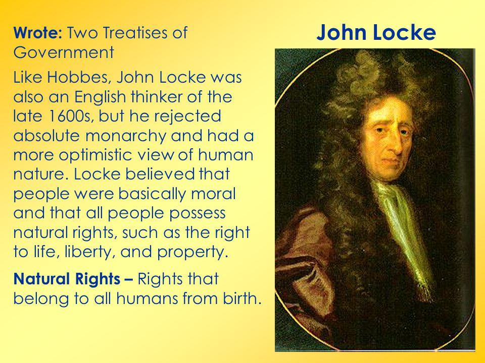 John Locke Wrote: Two Treatises of Government