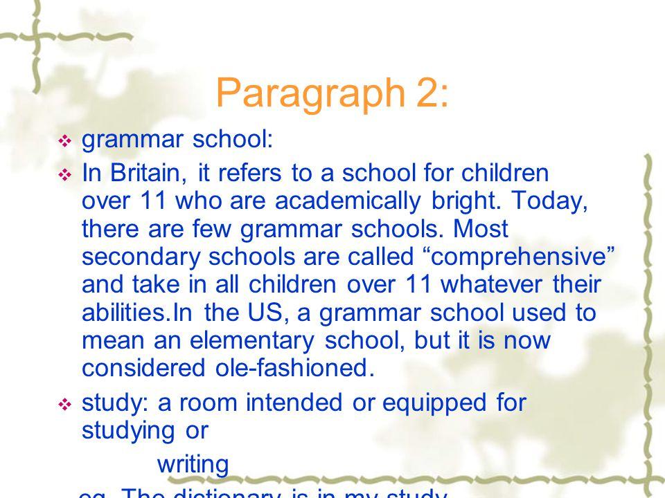 Paragraph 2: grammar school: