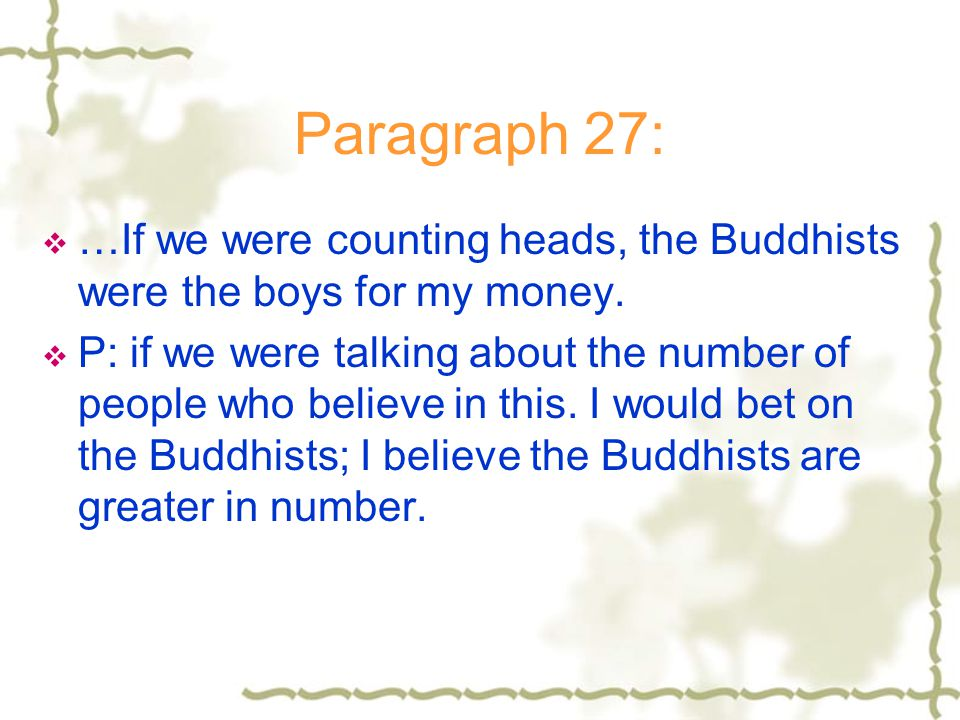 Paragraph 27: …If we were counting heads, the Buddhists were the boys for my money.
