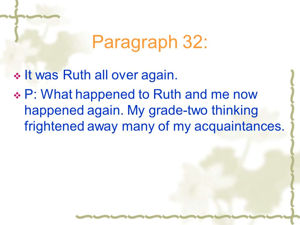 Paragraph 32: It was Ruth all over again.