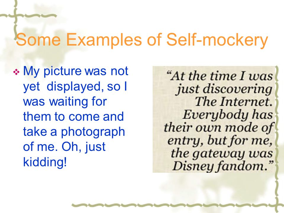 Some Examples of Self-mockery