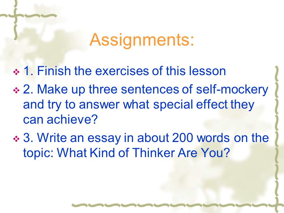 Assignments: 1. Finish the exercises of this lesson