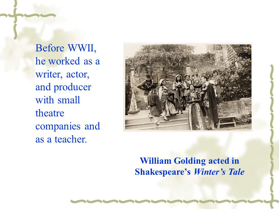 William Golding acted in Shakespeare's Winter's Tale
