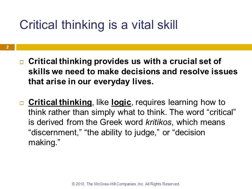 Critical thinking is a vital skill