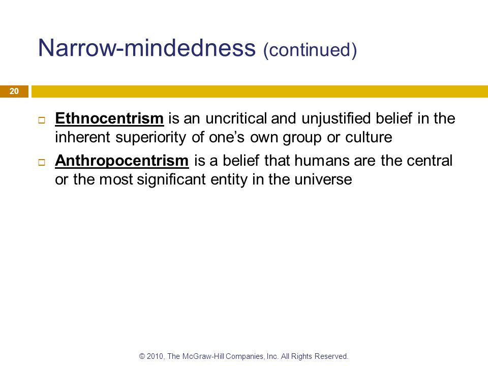 Narrow-mindedness (continued)