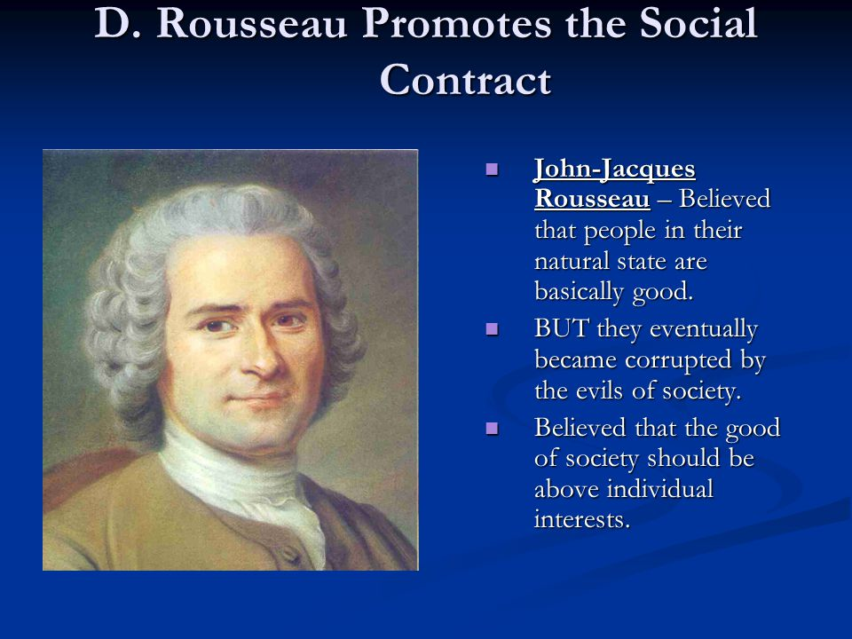 D. Rousseau Promotes the Social Contract