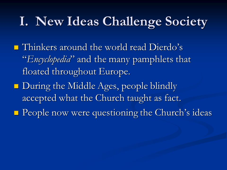 I. New Ideas Challenge Society