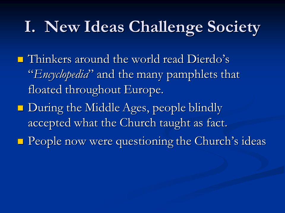 I. New Ideas Challenge Society
