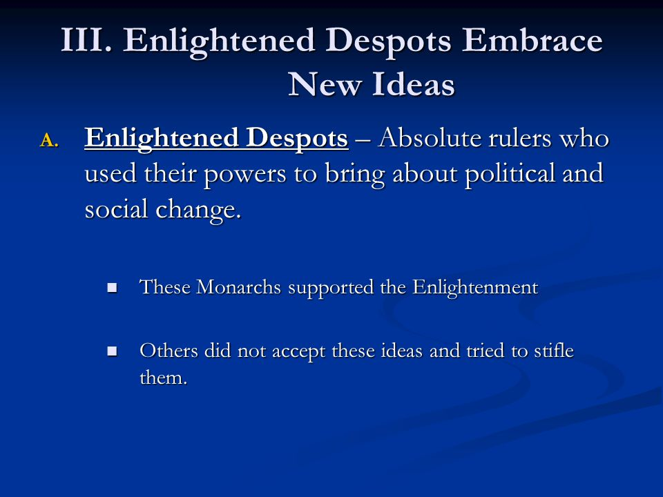 III. Enlightened Despots Embrace New Ideas