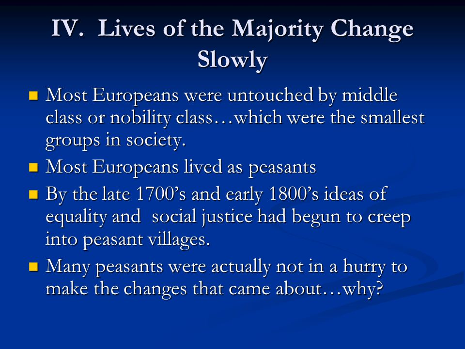 IV. Lives of the Majority Change Slowly
