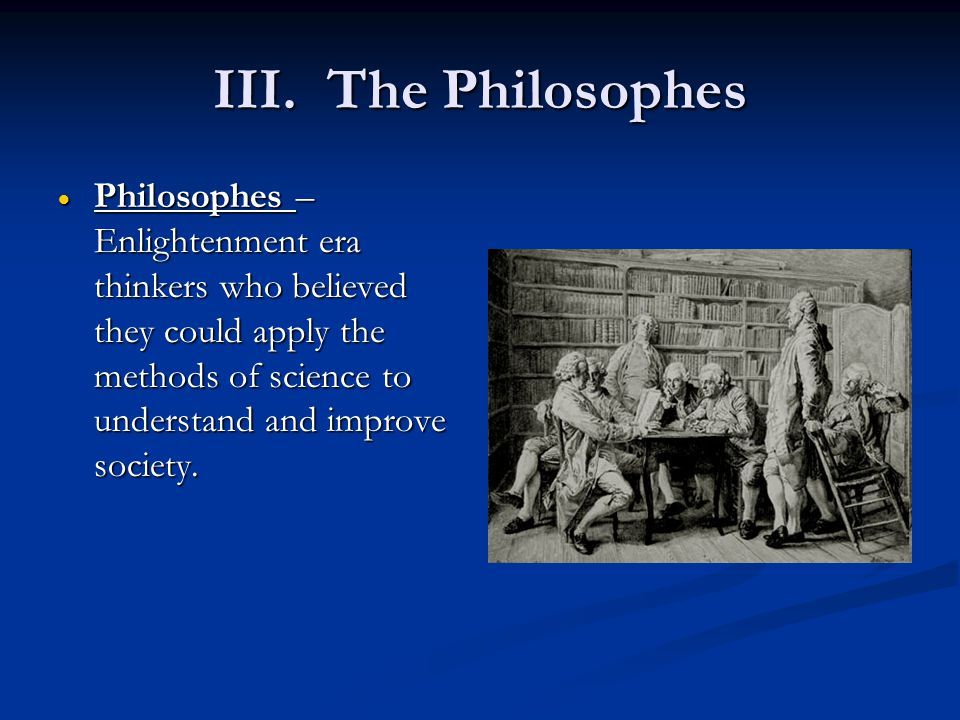 III. The Philosophes