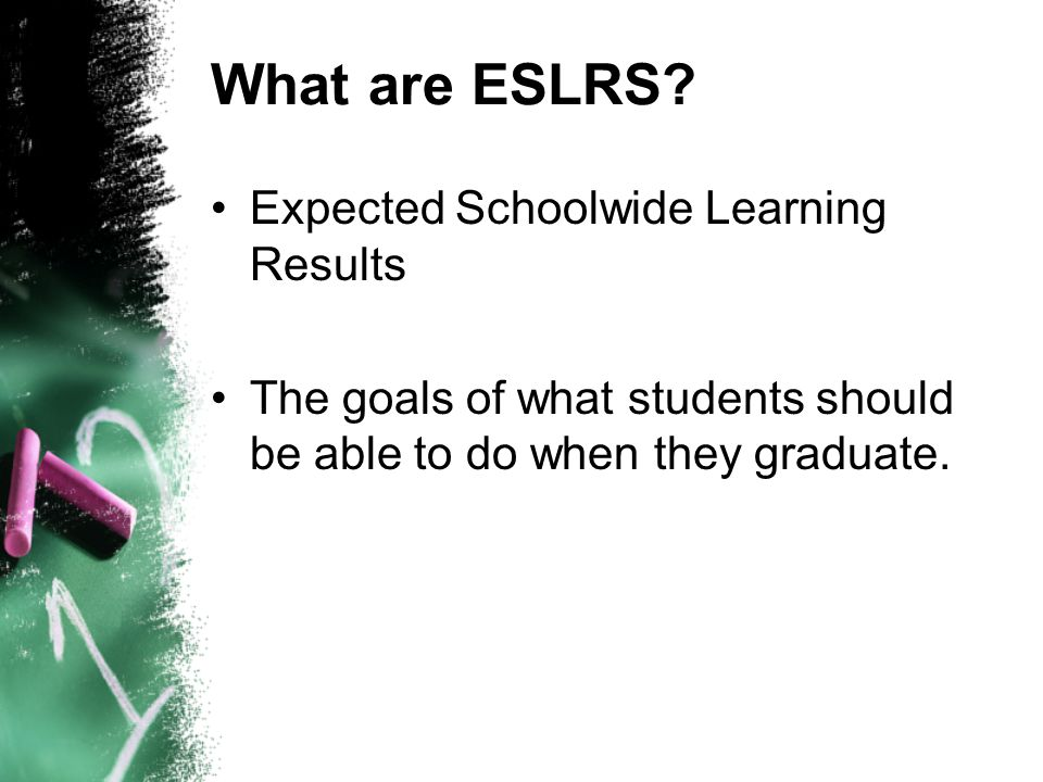 What are ESLRS Expected Schoolwide Learning Results