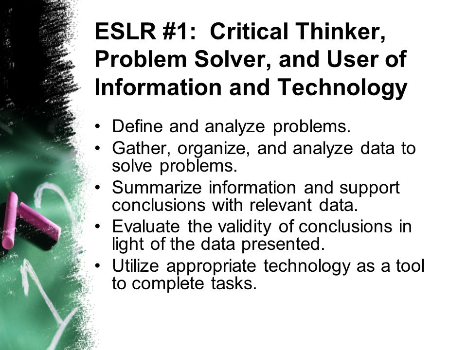 ESLR #1: Critical Thinker, Problem Solver, and User of Information and Technology