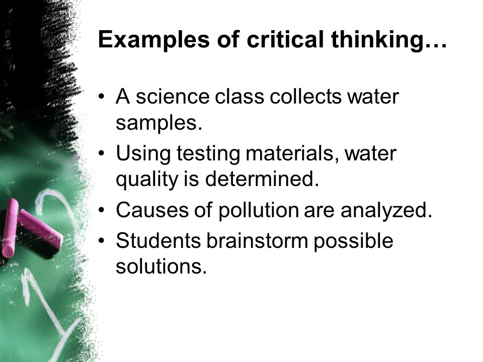 Examples of critical thinking…