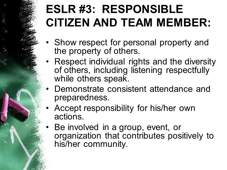 ESLR #3: RESPONSIBLE CITIZEN AND TEAM MEMBER: