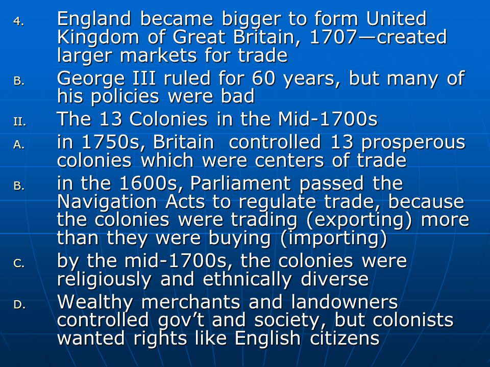 England became bigger to form United Kingdom of Great Britain, 1707—created larger markets for trade