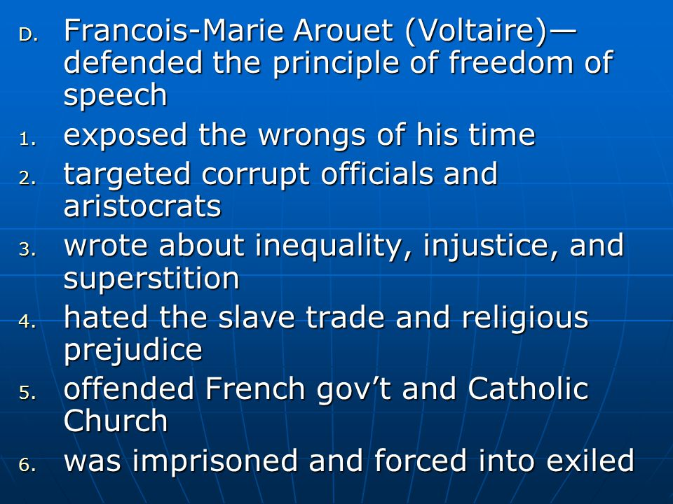 Francois-Marie Arouet (Voltaire)—defended the principle of freedom of speech