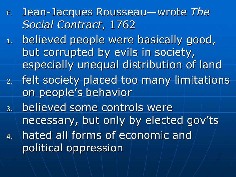 Jean-Jacques Rousseau—wrote The Social Contract, 1762