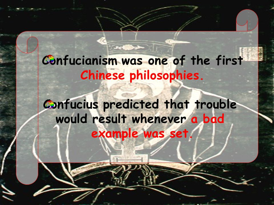 Confucianism was one of the first Chinese philosophies.