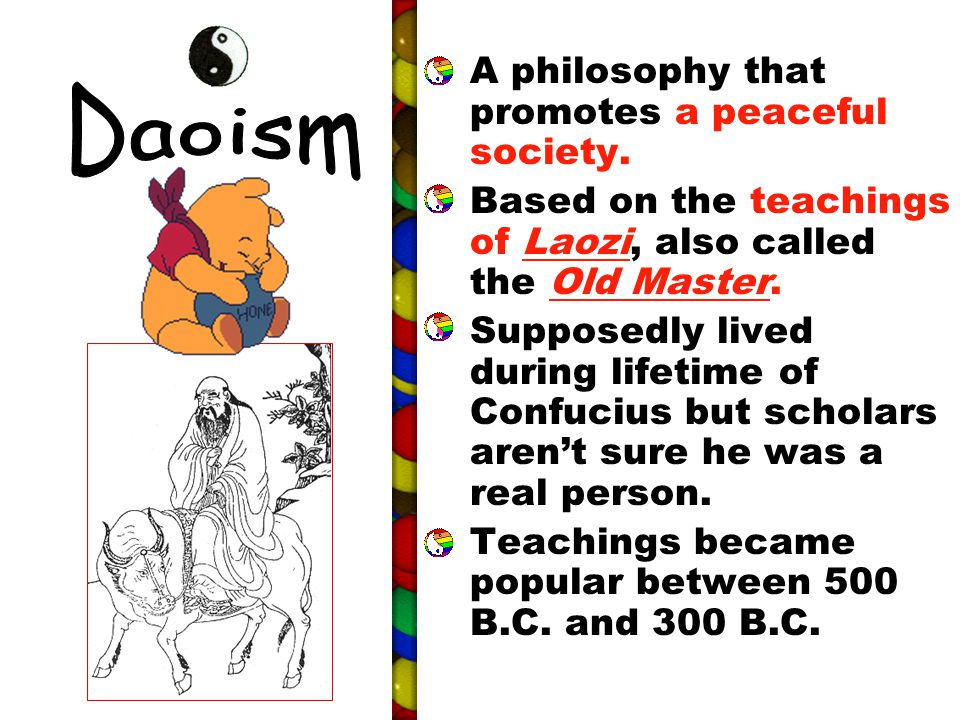 Daoism A philosophy that promotes a peaceful society.