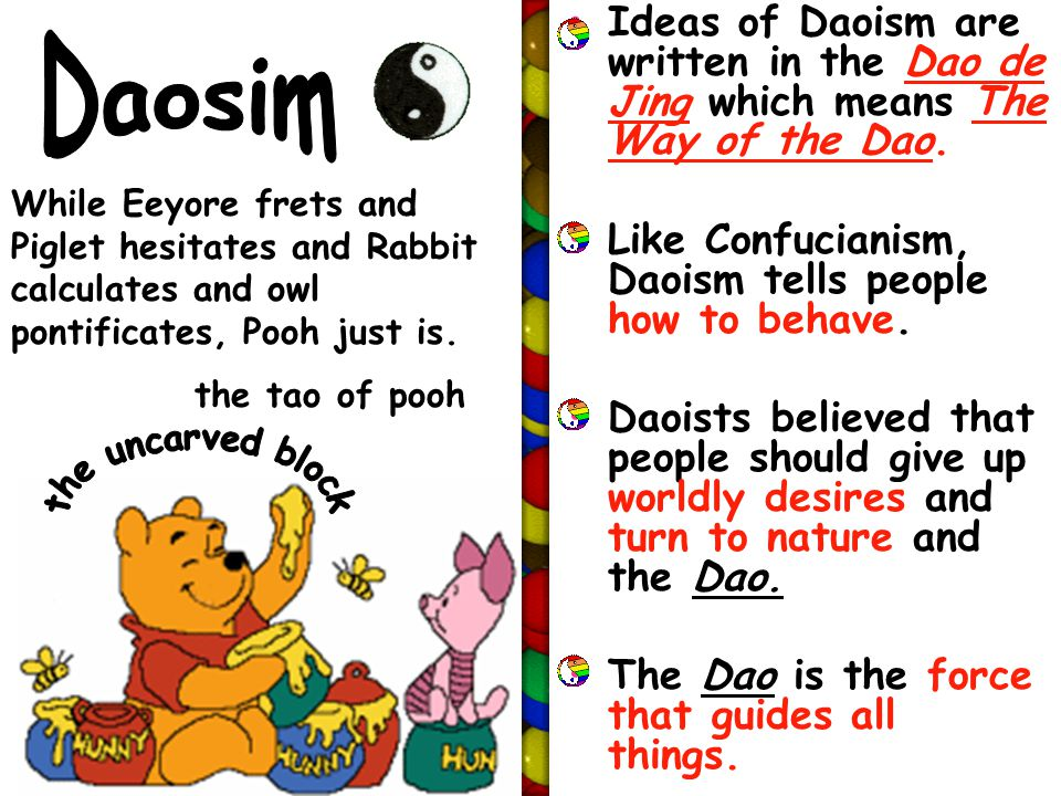 Ideas of Daoism are written in the Dao de Jing which means The Way of the Dao.