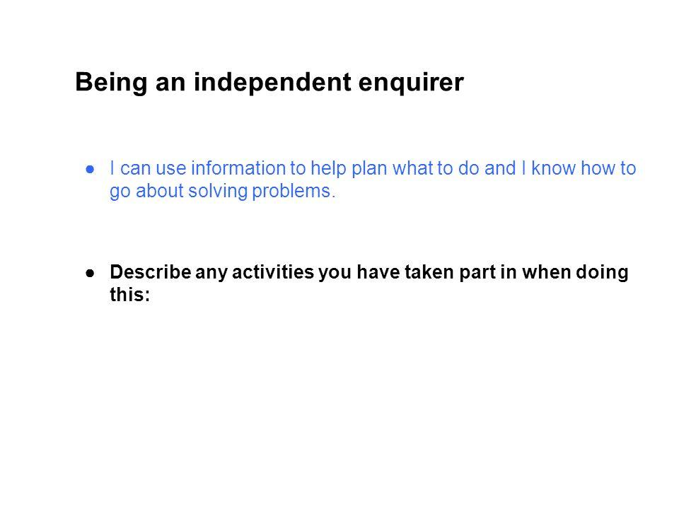 Being an independent enquirer