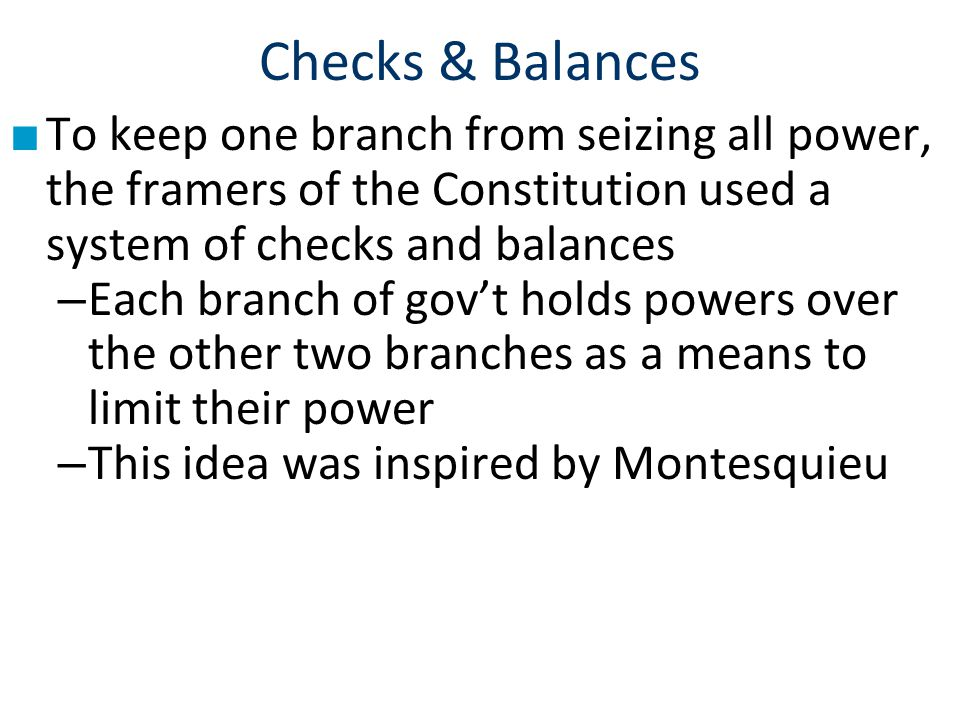 Checks & Balances To keep one branch from seizing all power, the framers of the Constitution used a system of checks and balances.