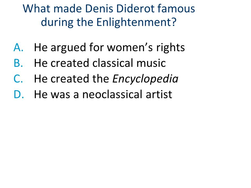 What made Denis Diderot famous during the Enlightenment