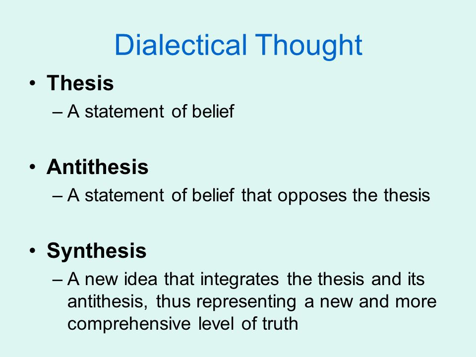 Thesis, antithesis, synthesis