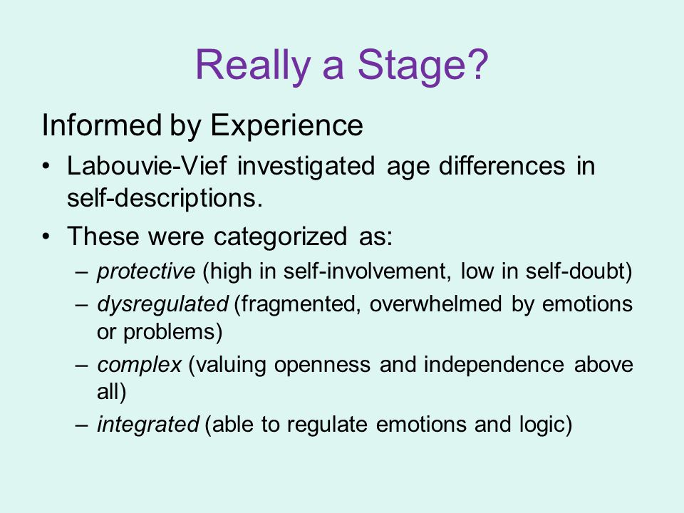 Really a Stage Informed by Experience