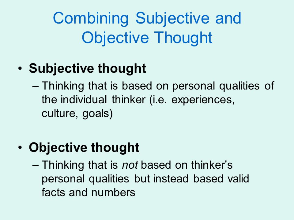 Combining Subjective and Objective Thought