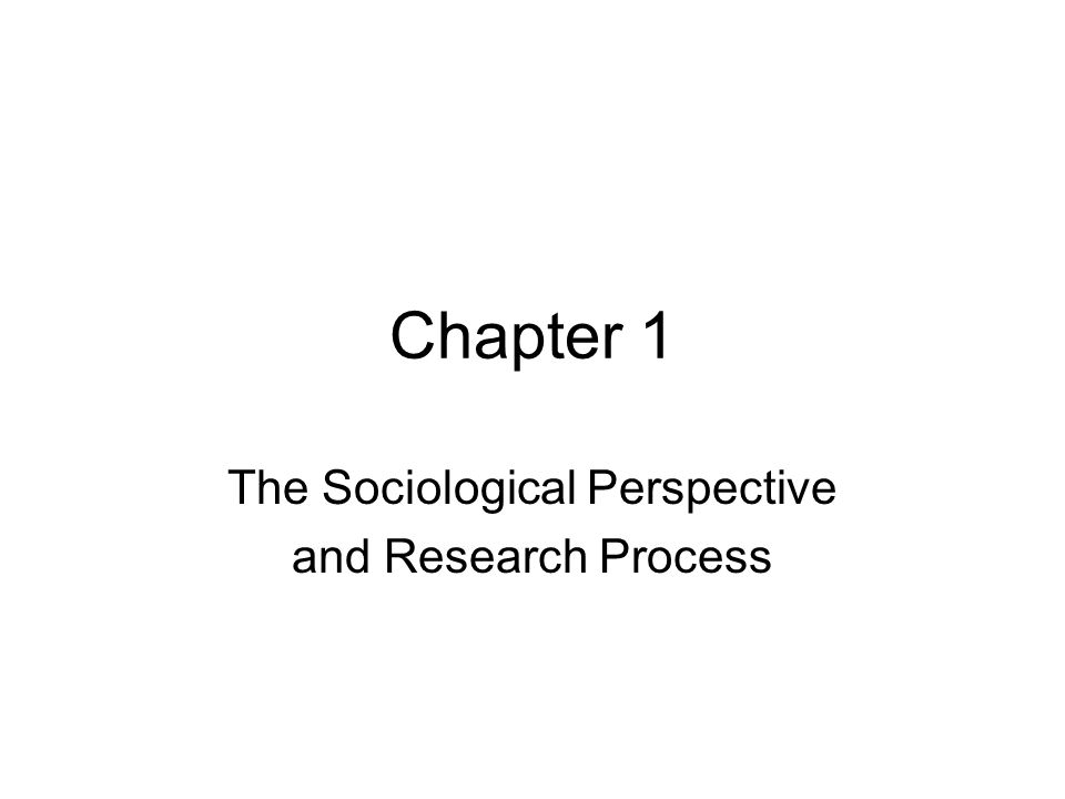The Sociological Perspective and Research Process