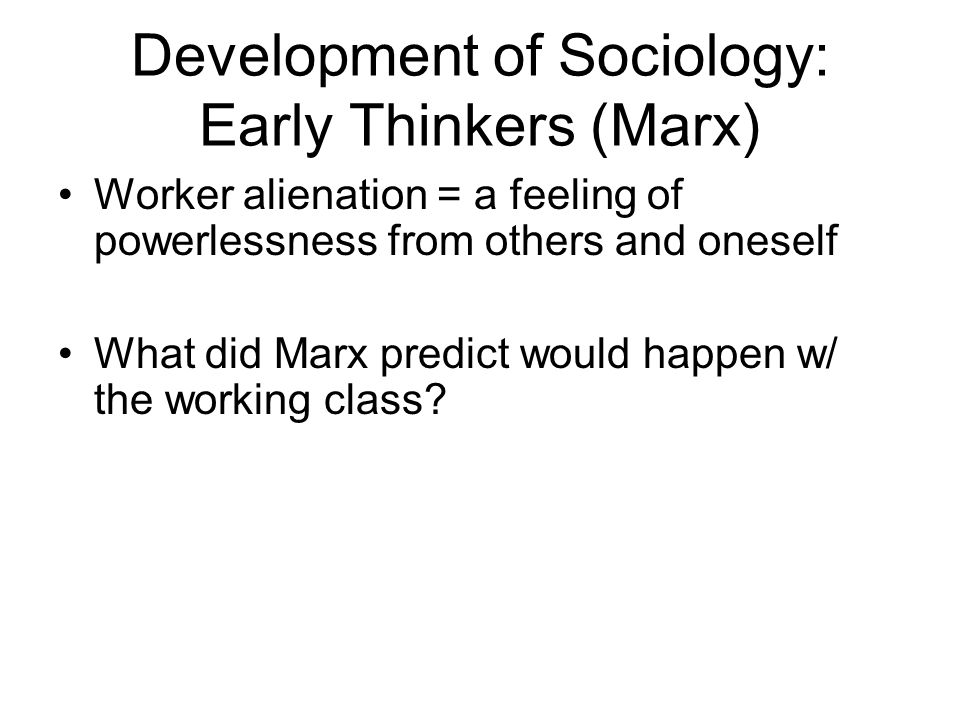 Development of Sociology: Early Thinkers (Marx)