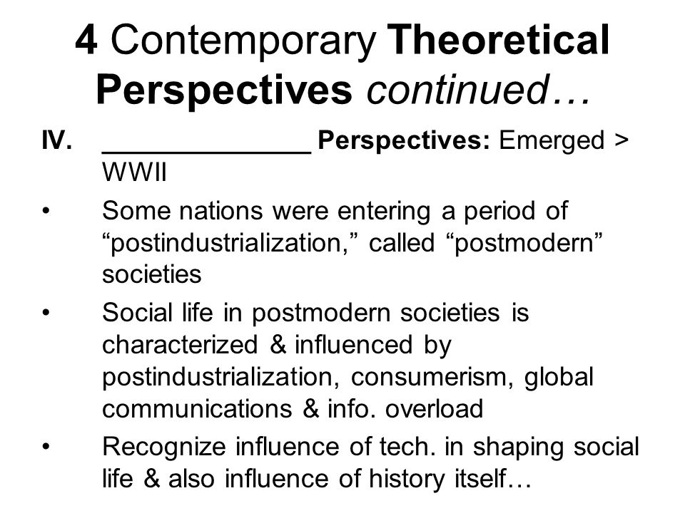 4 Contemporary Theoretical Perspectives continued…