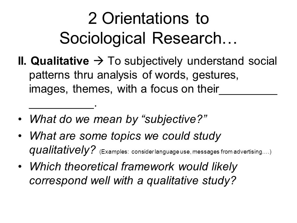 2 Orientations to Sociological Research…