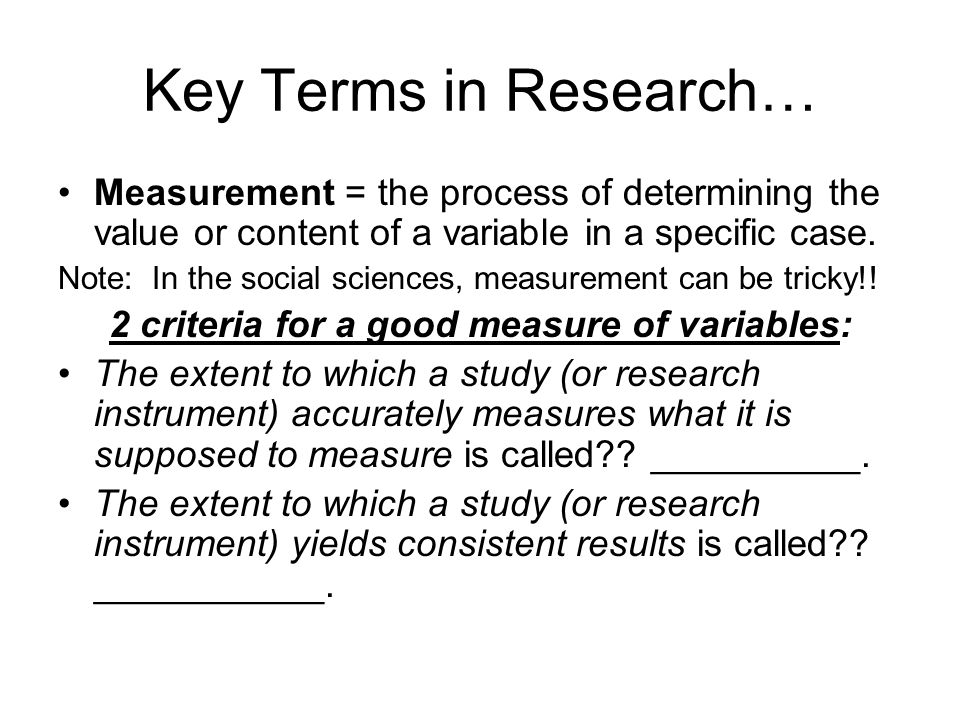 2 criteria for a good measure of variables: