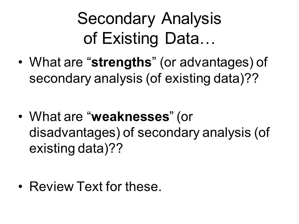 Secondary Analysis of Existing Data…