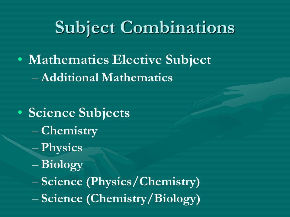 Subject Combinations Mathematics Elective Subject Science Subjects