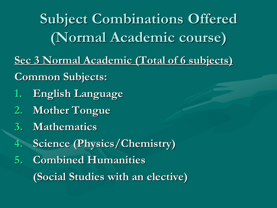 Subject Combinations Offered (Normal Academic course)