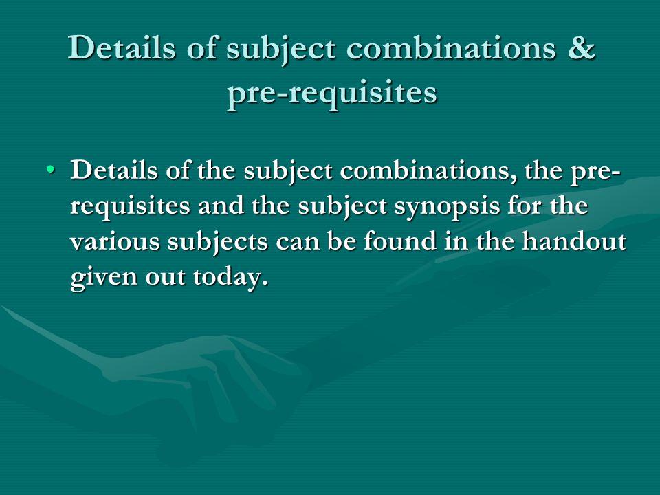 Details of subject combinations & pre-requisites