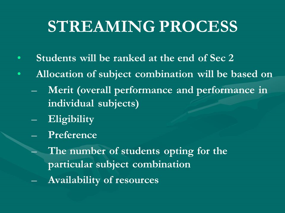 STREAMING PROCESS Students will be ranked at the end of Sec 2