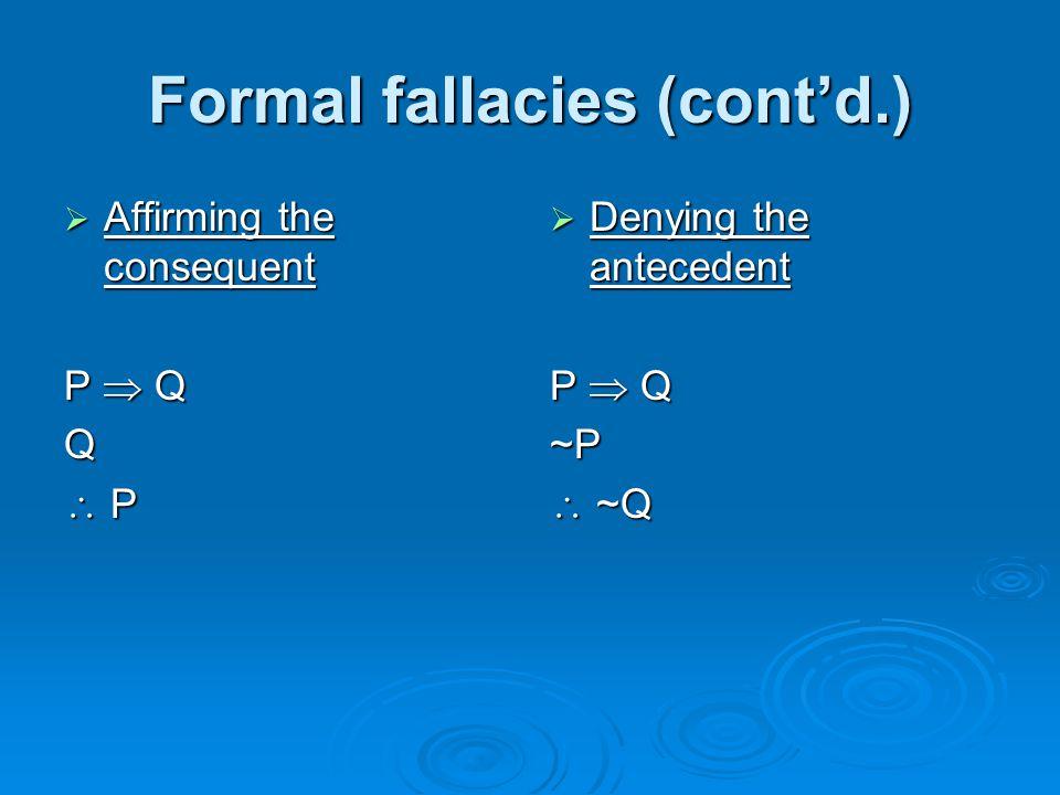 Formal fallacies (cont'd.)