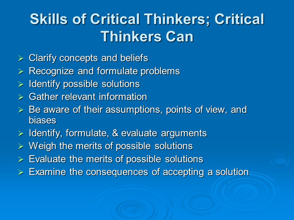 Skills of Critical Thinkers; Critical Thinkers Can