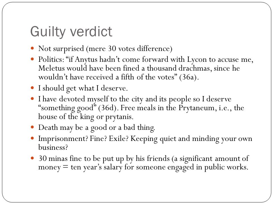 Guilty verdict Not surprised (mere 30 votes difference)