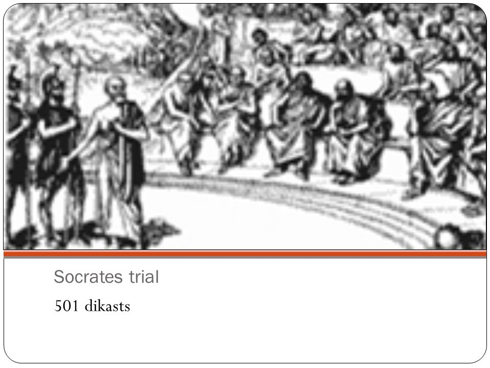 Socrates trial 501 dikasts